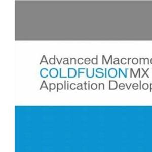 Advanced Macromedia ColdFusion MX 7 Application Development (Visual Quickstart Guides)