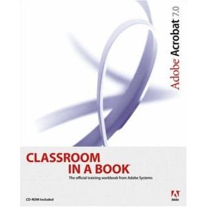Adobe Acrobat 7.0 (Classroom in a Book)