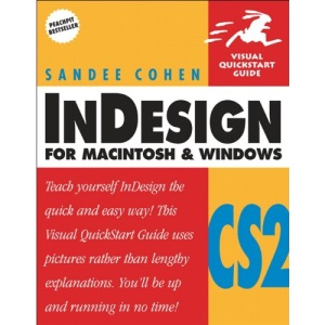 InDesign CS2 for Macintosh and Windows: Visual QuickStart Guide (Visual QuickStart Guides)