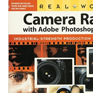 Real World Camera Raw with Adobe Photoshop CS2 (Real World S.)
