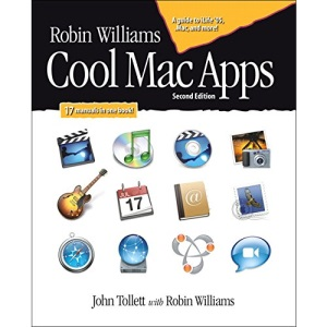 Cool MAC Apps: A Guide to Ilife 05, .MAC, and More (Robin Williams)