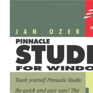 Pinnacle Studio 10 for Windows: Visual QuickStart Guide (Visual QuickStart Guides)