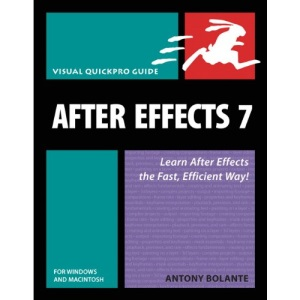 After Effects 7 for Windows and Macintosh: Visual QuickPro Guide (Visual QuickProject Guides)