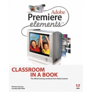 Adobe Premiere Elements 2.0 (Classroom in a Book)