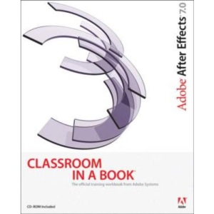 Adobe After Effects 7.0 (Classroom in a Book)