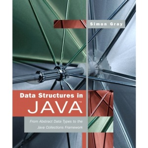 Data Structures in Java: From Abstract Data Types to the Java Collections Framework