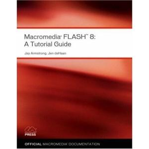 Macromedia Flash 8: A Tutorial Guide (Visual Quickstart Guides)