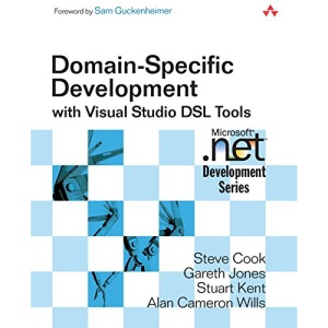 Domain Specific Development with Visual Studio DSL Tools (Microsoft .Net Development)
