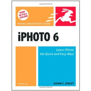 iPhoto 6 for Mac OS X: Visual QuickStart Guide (Visual QuickStart Guides)