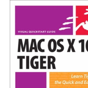 Mac OS X 10.4 Tiger: Visual Quickstart Guide (Visual QuickStart Guides)
