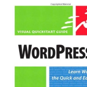 WordPress 2: Visual QuickStart Guide (Visual QuickStart Guides)