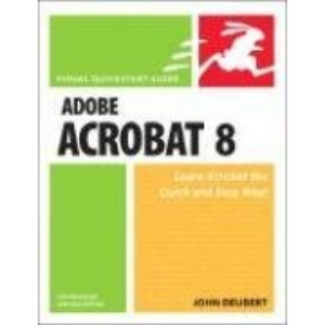 Adobe Acrobat 8 for Windows and Macintosh: Visual QuickStart Guide (Visual QuickStart Guides)