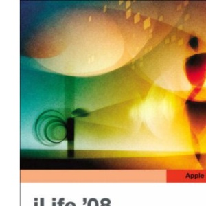 Apple Training Series: iLife 08 (Visual QuickStart Guides)