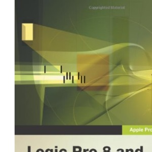 Apple Pro Training Series: Logic Pro 8 and Logic Express 8: Creating and Producing Professional Music