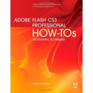 Adobe Flash CS3 Professional How-Tos:100 Essential Techniques