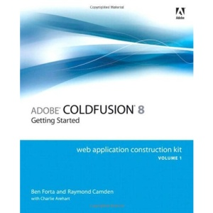 Adobe ColdFusion 8 Web Application Construction Kit: v. 1