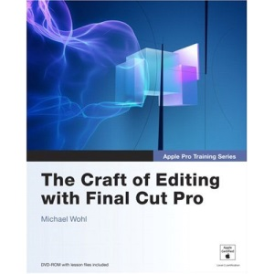 Apple Pro Training Series: The Craft of Editing with Final Cut Pro