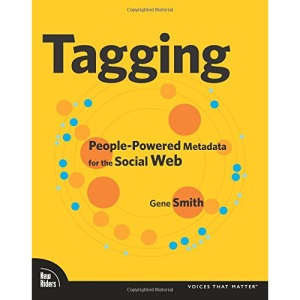 Tagging: People-Powered Metadata for the Social Web