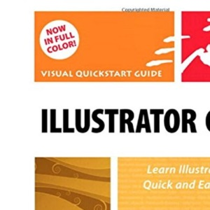 Illustrator CS4 for Windows and Macintosh: Visual QuickStart Guide (Visual QuickStart Guides)