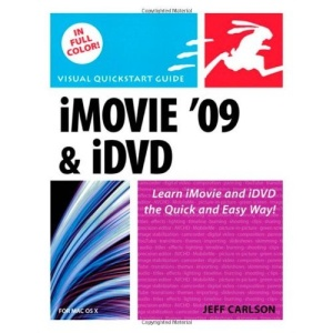 iMovie 09 and iDVD for Mac OS X: Visual QuickStart Guide (Visual QuickStart Guides)