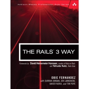 The Rails 3 Way (Addison-Wesley Professional Ruby)