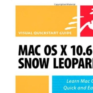 Mac OS X 10.6 Snow Leopard: Visual QuickStart Guide (Visual QuickStart Guides)