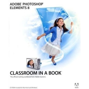 Adobe Photoshop Elements 8 Classroom in a Book (Classroom in a Book (Adobe))