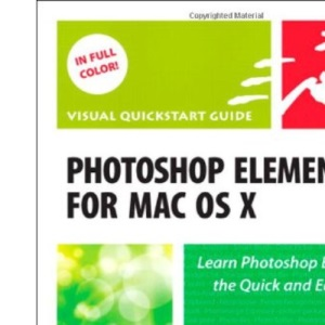 Photoshop Elements 8 for Mac OS X: Visual QuickStart Guide (Visual QuickStart Guides)