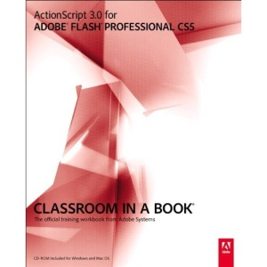 ActionScript 3.0 for Adobe Flash Professional CS5 Classroom in a Book (Classroom in a Book (Adobe))