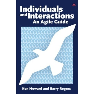 Individuals and Interactions: An Agile Guide