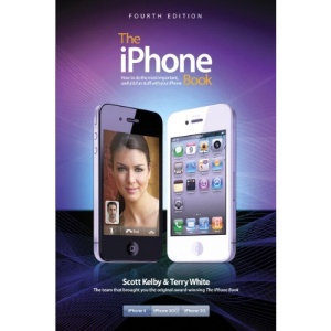 The iPhone Book, (covers iPhone 4 and iPhone 3GS): How to Do the Things You Want to Do with Your iPhone (iPhone Books)