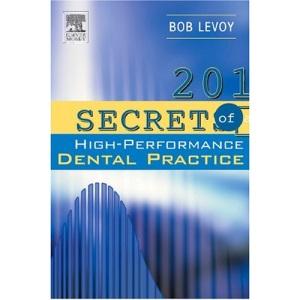 201 Secrets of a High-Performance Dental Practice, 1e
