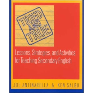 Tried and True: Lessons, Strategies, and Activities for Teaching Secondary English