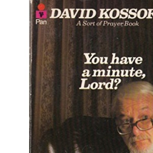 You Have A Minute, Lord?: A Sort Of Prayer Book