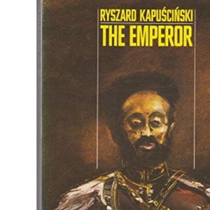 The Emperor: Downfall of an Autocrat (Picador Books)