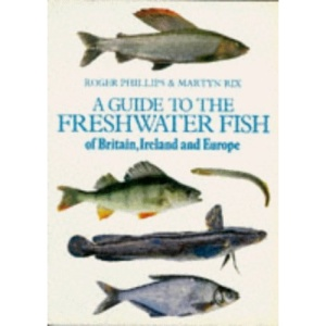 Freshwater Fishes of Britain, Ireland and Europe