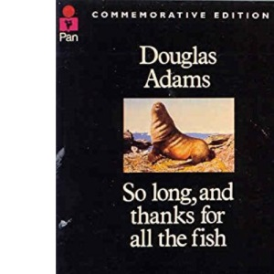 So Long, and Thanks for All the Fish (The Hitch Hiker's Guide to the Galaxy)