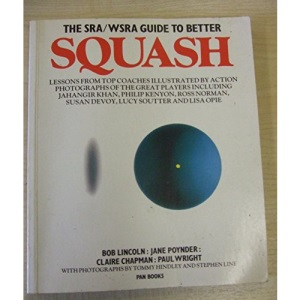 Squash Rackets Association and Women's Squash Rackets Association Guide to Better Squash