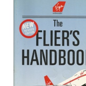 The Flier's Handbook: Traveller's Complete Guide to Airports, Aircraft and Air Travel