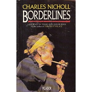 Borderlines: A Journey In Thailand And Burma (Picador Books)