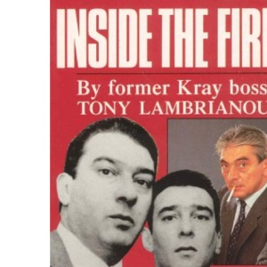 Inside the Firm, by former Kray boss Tony Lambrianou: The Untold Story of the Krays' Reign of Terror