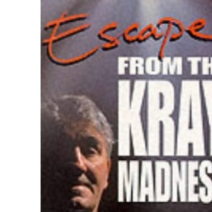 Escape: From the Kray Madness