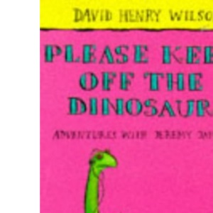 Please Keep Off the Dinosaur (Adventures with Jeremy James S.)