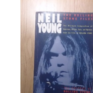 Neil Young: The Rolling Stone Files