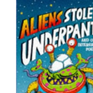 Aliens Stole My Underpants and Other Intergalactic Poems