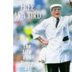 Free as a Bird: Life and Times of Harold Dickie Bird