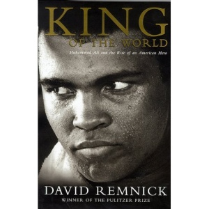King of the World (hb): Muhammad Ali and the Rise of the American Hero