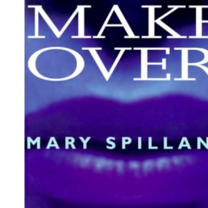 Mary Spillane's Makeover Manual
