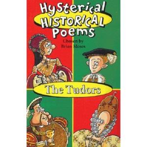 Tudors (Hysterical Historical Poems)