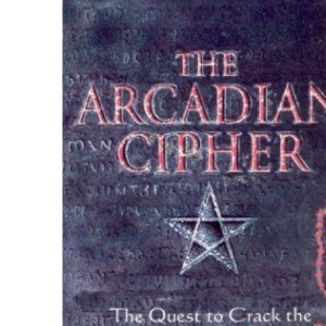 Arcadian Cipher: The Quest to Crack the Code of Chri